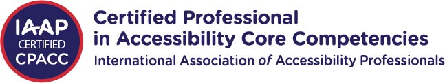 IAAP CPACC circular badge and horizontal name logo for International Association of Accessibility Professionals (IAAP) Certified Professional in Accessibility Core Competencies (CPACC) certification. To the left is a dark blue circle with three lines of centered white text that read: IAAP Certified CPACC. There is a smaller red circle that surrounds the dark blue inner circle that designates the CPACC certification color scheme. To the right, three lines of dark blue text. Top text reads Certified Professional, second line reads in Accessibility Core Competencies, third line reads International Association of Accessibility Professionals.